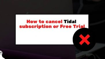how to cancel tidal subscription or free trial
