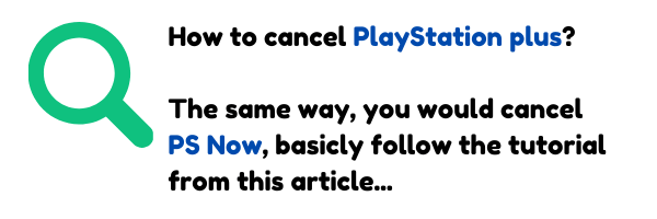 How to cancel PlayStation plus? The same way, you would cancel PS now, basicly follow the tutorial from this article..