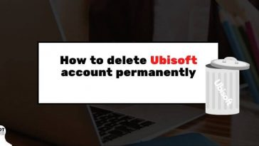 How to delete Ubisoft account permanently