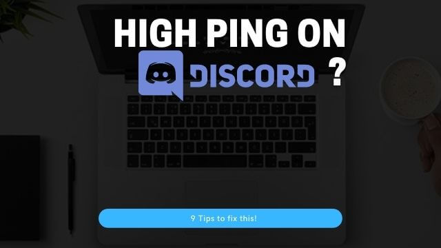 High ping on discord? 9 Tips how to fix this