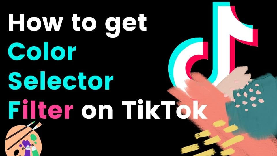 how to get color selector filter on tiktok