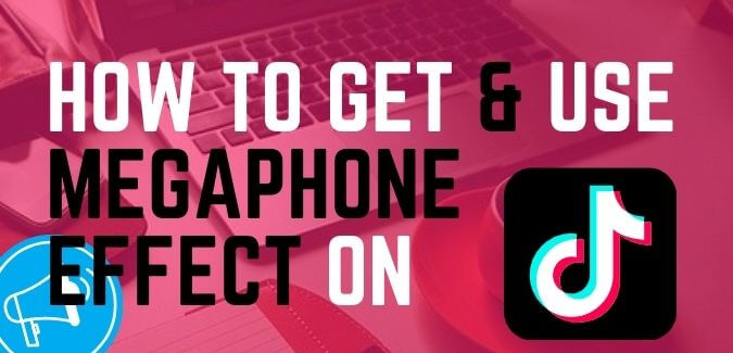 How to get and how to use megaphone effect on tiktok