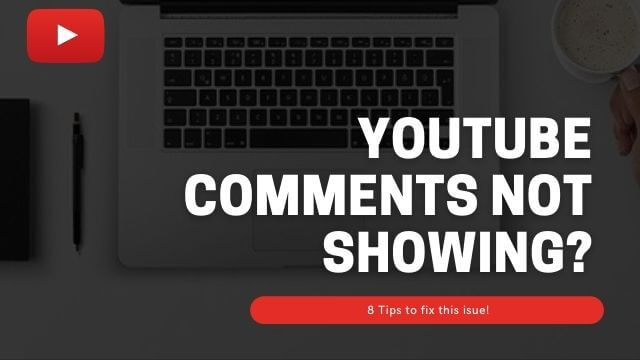 youtube comments not loading? Here are 8 fixes to solve this issue