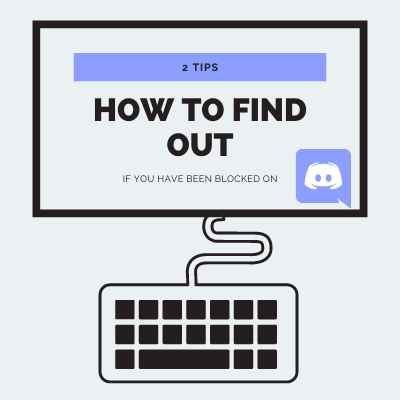 How do I know if I have been blocked on discord? Two tips how to find out if you ahve been or have not been blocked