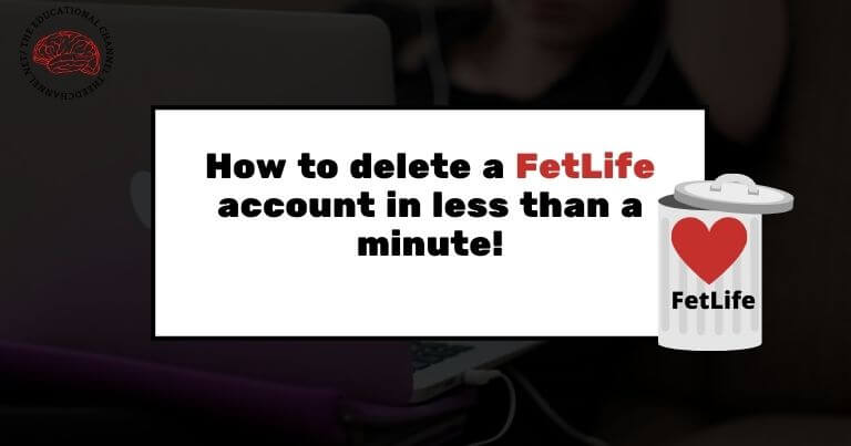 How to delete fetlife account in less than a minute!