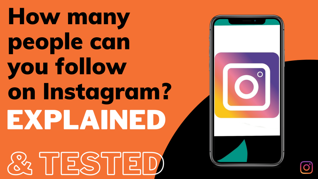 how many people can you follow on instagram? Explained & tested