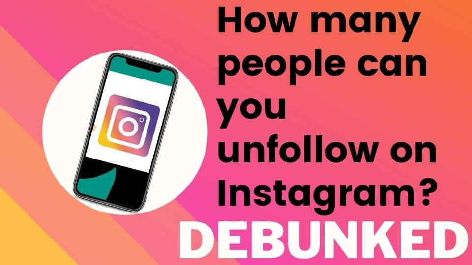 How Many People can you Unfollow on Instagram? [year] Guide ✅