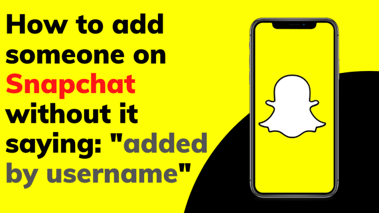 how to add someone on snapchat without it saying added by username