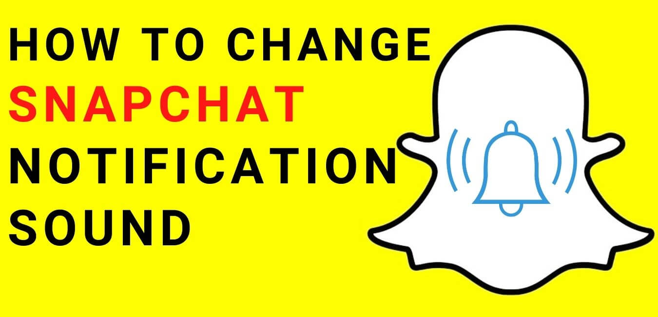 How to Change Snapchat Notification Sound [year] Guide ✅