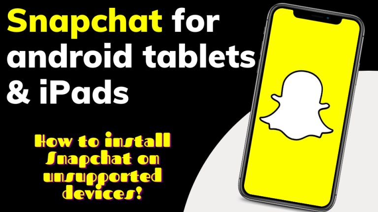 snapchat for android tablets & ipads: How to install Snapchat on unsupported devices!