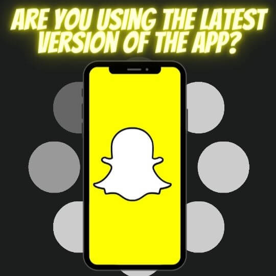 snapchat stuck on sending? Try to update to the latest version of the app