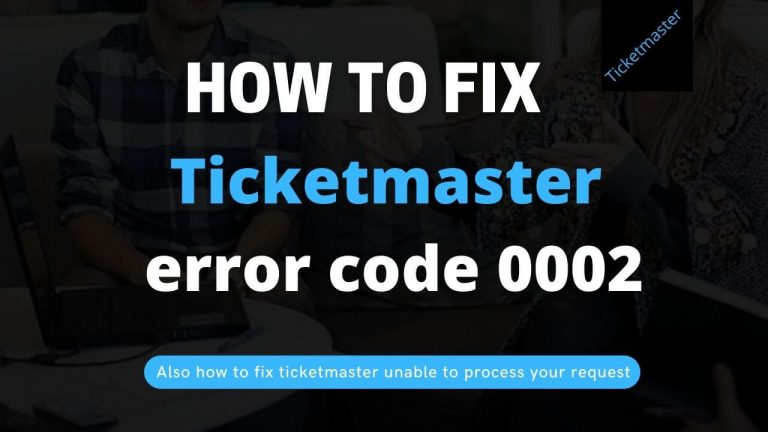 how to fix ticketmaster error code 0002