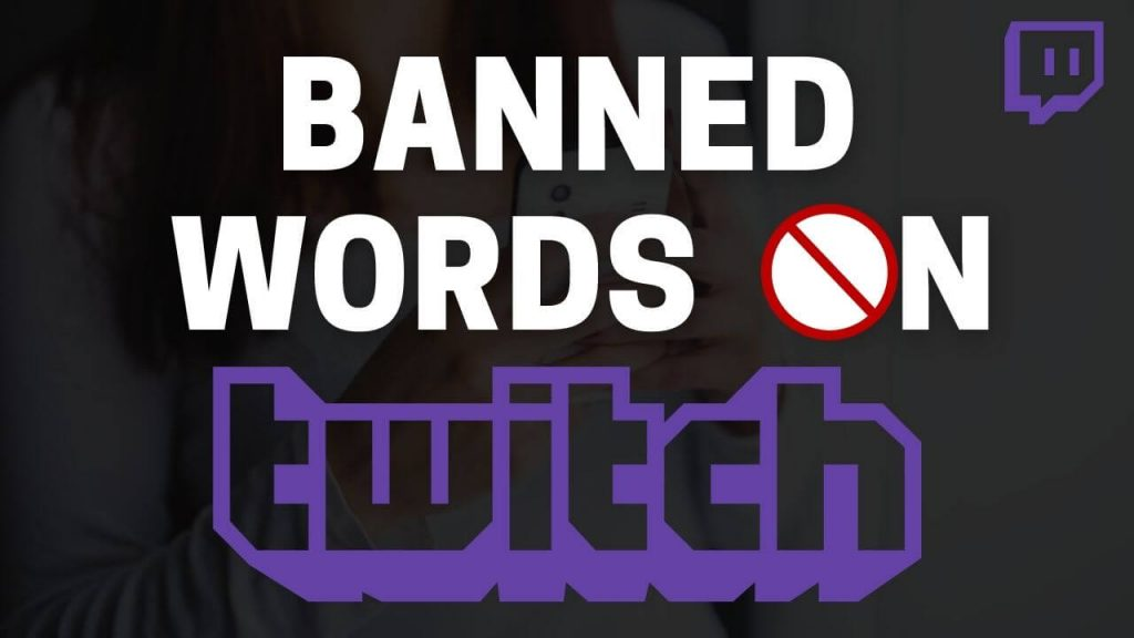 Twitch banned words the full list