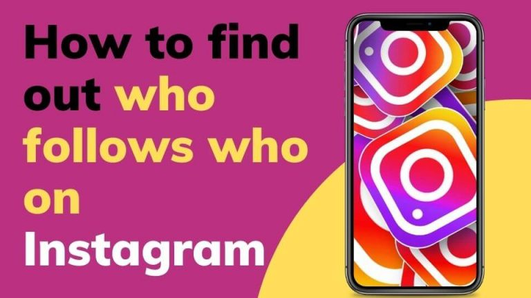 How to find out who follows who on Instagram