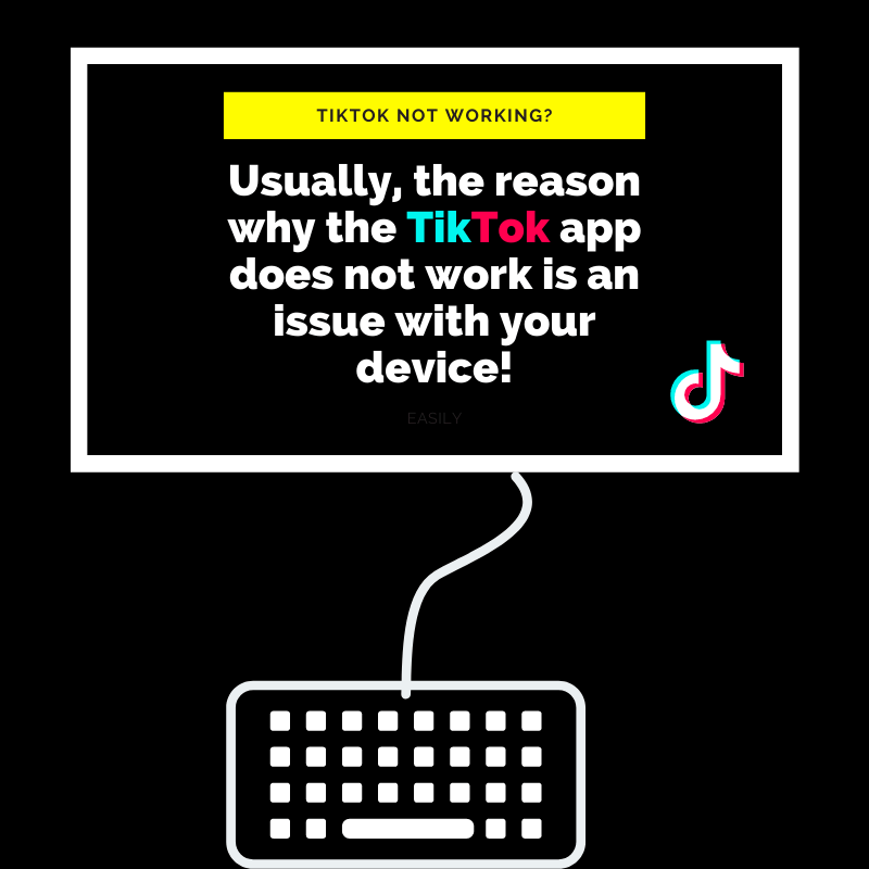 tiktok not working? Usaully, thereason the tiktok app does not work is an issue with your device